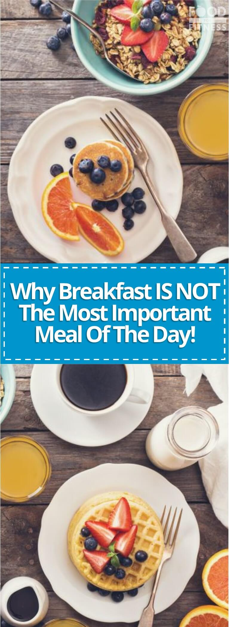 Discover why breakfast may not be as important as you may think.